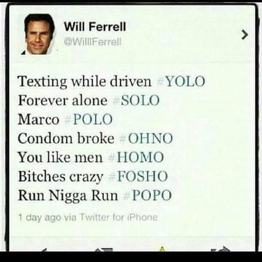 Haha..Only Will Ferrell